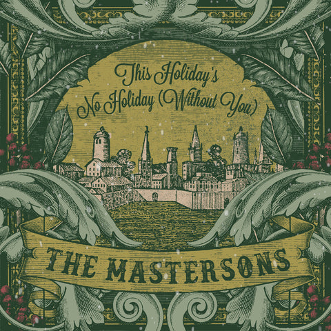 The Mastersons | This Holiday's No Holiday (Without You)