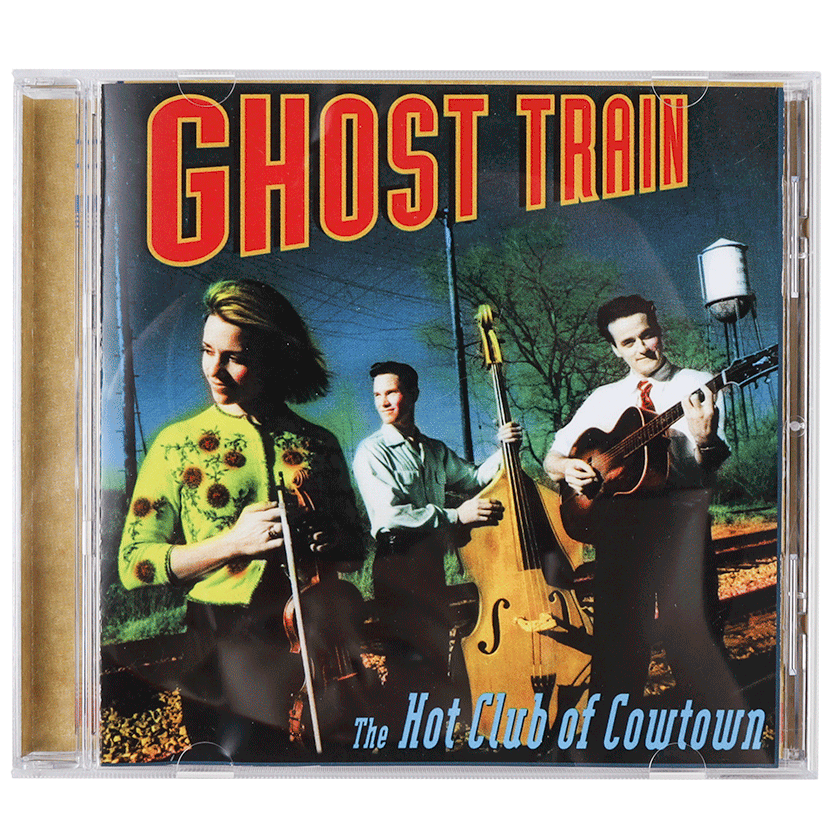 Hot Club of Cowtown | Ghost Train CD (2002)