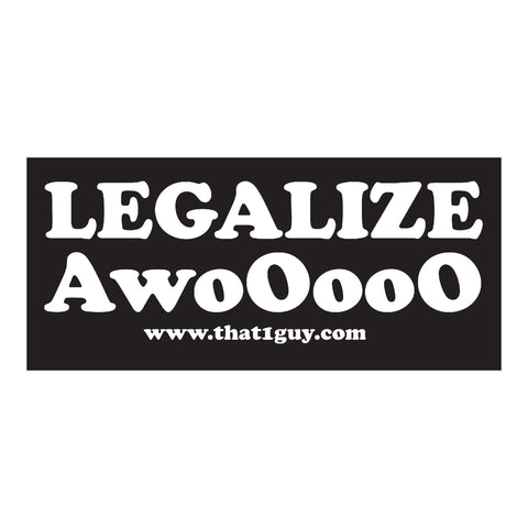 That 1 Guy | Legalize Awooooo Sticker