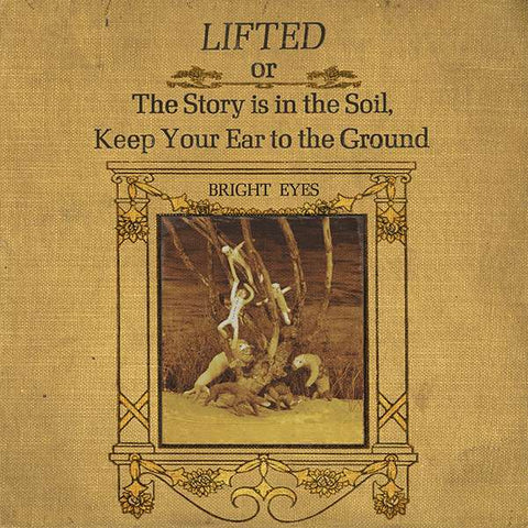 Bright Eyes | Lifted or The Story is in the Soil, Keep Your Ear to the Ground