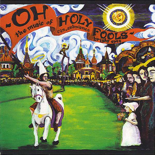 Conor Oberst | Bright Eyes - Oh Holy Fools - The Music of Son, Ambulance and Bright Eyes