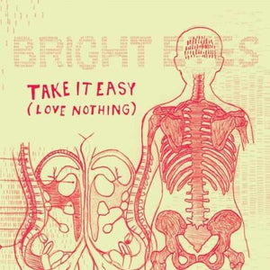 Conor Oberst | Bright Eyes - Take It Easy (Love Nothing)