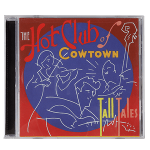 Hot Club of Cowtown | Tall Tales CD (1999)