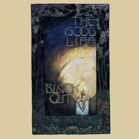 The Good Life | Black Out