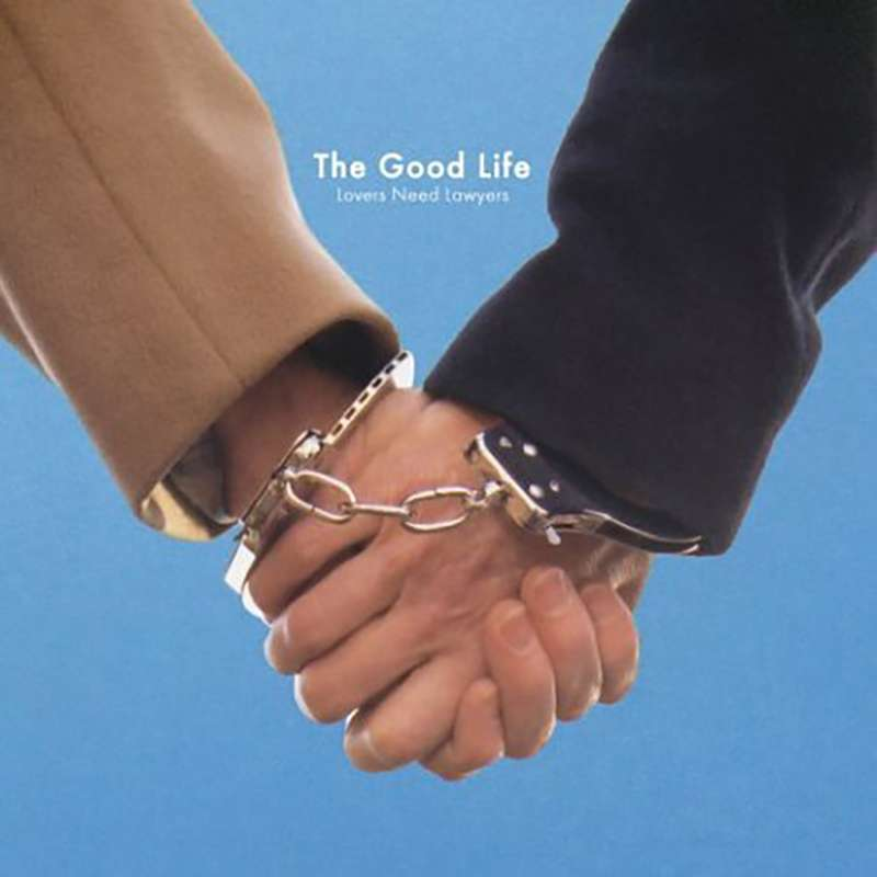 The Good Life | Lovers Need Lawyers