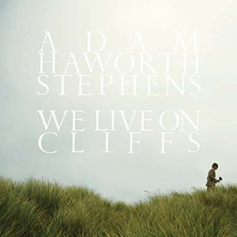Adam Haworth Stephens | We Live On Cliffs