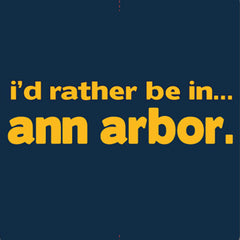 Rather Be in Ann Arbor - Navy