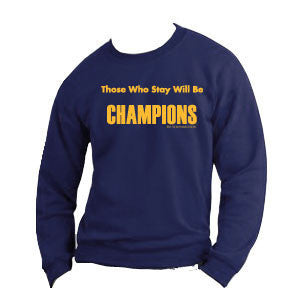 Those Who Stay Will Be Champions™ - Navy