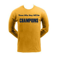 Those Who Stay Will Be Champions™ LS - Gold