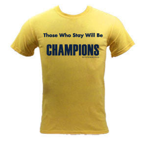 Those Who Stay Will Be Champions™ - Maize