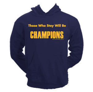Those Who Stay Will Be Champions™ Hood - Navy