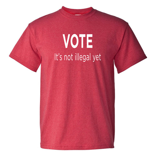 Vote It's Not Illegal Yet Unisex T-shirt - Heather Red