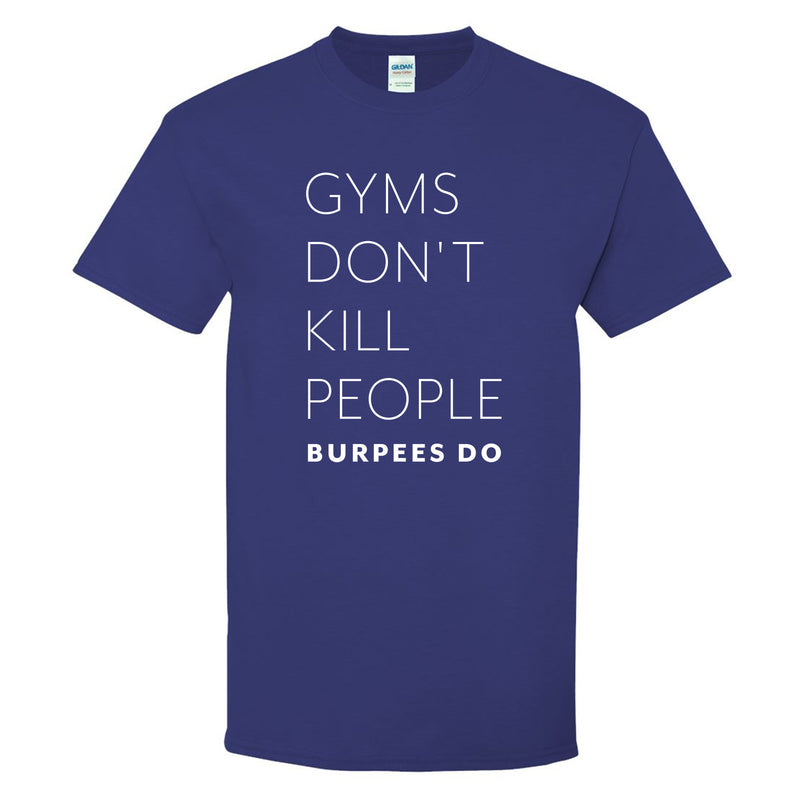 Gyms Don't Kill People Unisex T-shirt - Cobalt