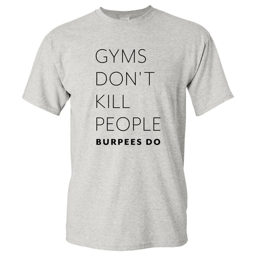 Gyms Don't Kill People Unisex T-shirt - Ash