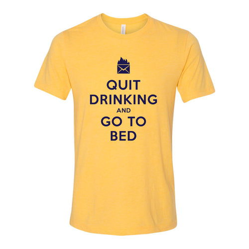 Quit Drinking and Go to Bed - Yellow Gold Triblend