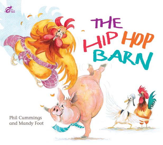 The Hip Hop Barn - by Phil Cummings and Illustrated by Mandy Foot
