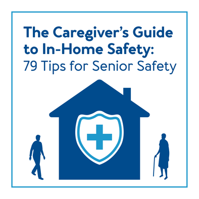 The Caregivers Guide to In-Home Safety