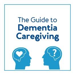 The Guide to Dementia Caregiving