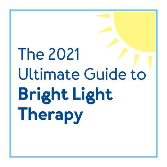 The 2021 Ultimate Guide to Bright Light Therapy