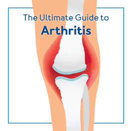 The Ultimate Guide to Arthritis