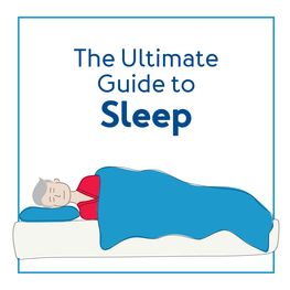 The Ultimate Guide to Sleep