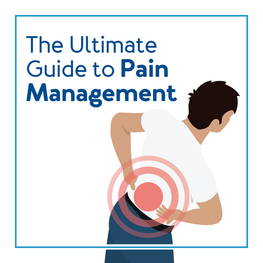 The Ultimate Guide to Pain Management