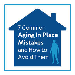 7 Common Aging in Place Mistakes and How to Avoid Them