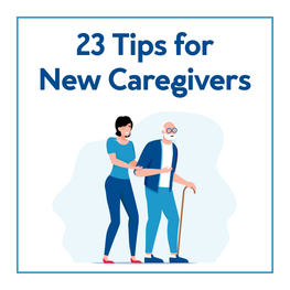 23 Tips for New Caregivers