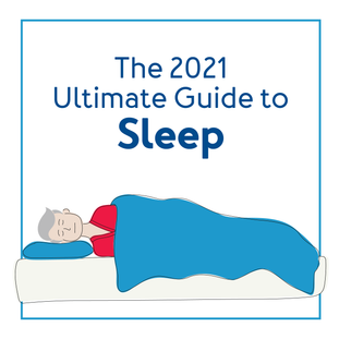 The 2021 Ultimate Guide to Sleep