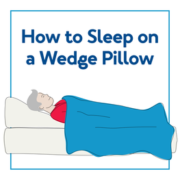 How to Sleep on a Wedge Pillow