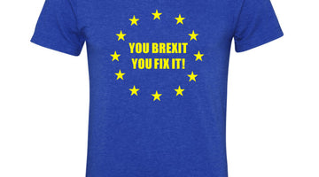You Brexit You Fix it T-Shirt!