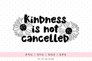 Kindness is not cancelled SVG