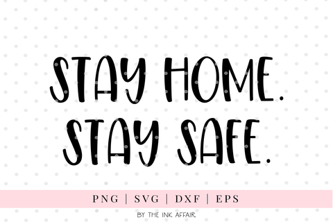 Stay Safe, Stay Home SVG