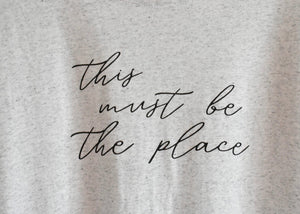THIS MUST BE THE PLACE TEE - Cooper & Bailey's