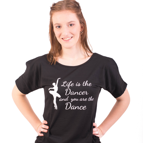 "Zwarte T-shirt ""Life is the Dancer and you are the Dance"""