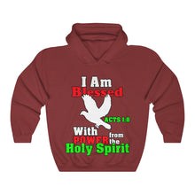 Load image into Gallery viewer, I Am Blessed With The Power Of The Holy Spirit Hoodie