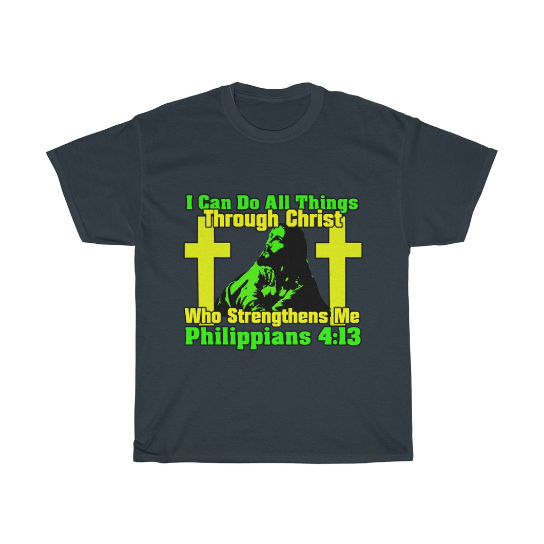 I Can Do All Things Through Christ T Shirt