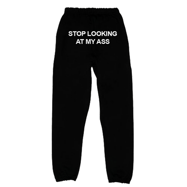 Stop Looking At My Ass