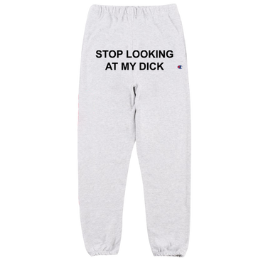 Stop Looking At My Dick® Sweatpants (Silver Grey)