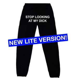 Stop Looking At My Dick® Sweatpants Lite (Black)