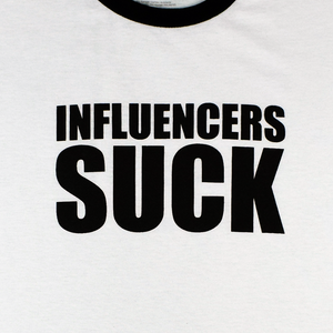 Influencers Suck T-Shirt