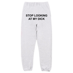 Stop Looking At My Dick® Sweatpants Lite (Silver Grey)