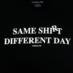 Same Shirt Different Day Long Sleeve