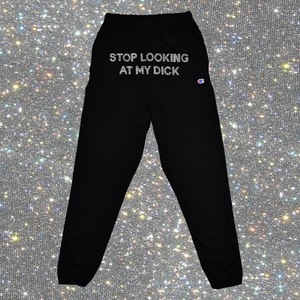Rhinestone Stop Looking At My Dick® Sweatpants