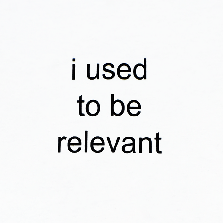 products/usedtoberelevant_closeup.png