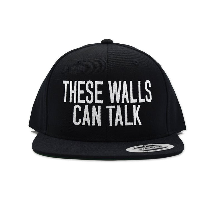 """THESE WALLS CAN TALK"" SNAPBACK"