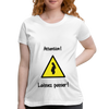 T-Shirt maternité - Attention...Laissez passer! - white