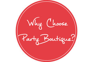 Why Choose Party Boutique?
