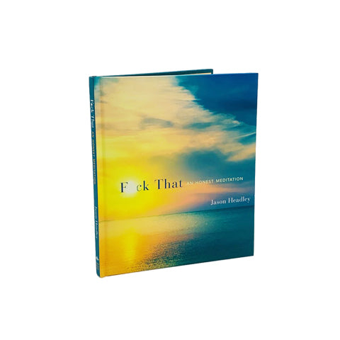 F*ck That: An Honest Meditation Book