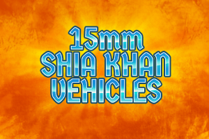 15mm Shia Khan Vehicles